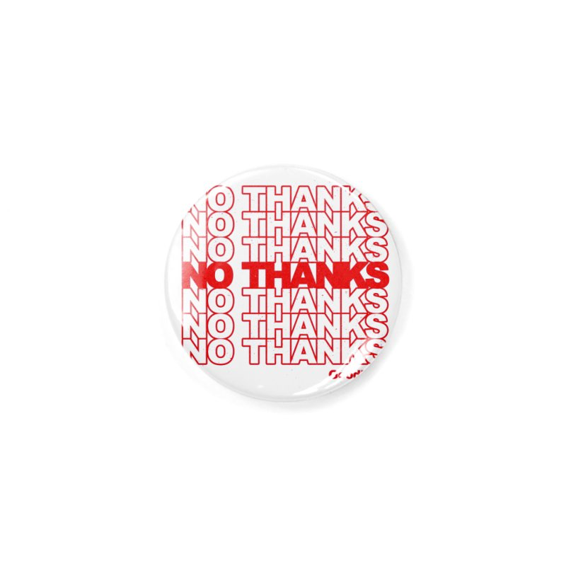 No Thanks (red) Accessories Button by jublin's Artist Shop