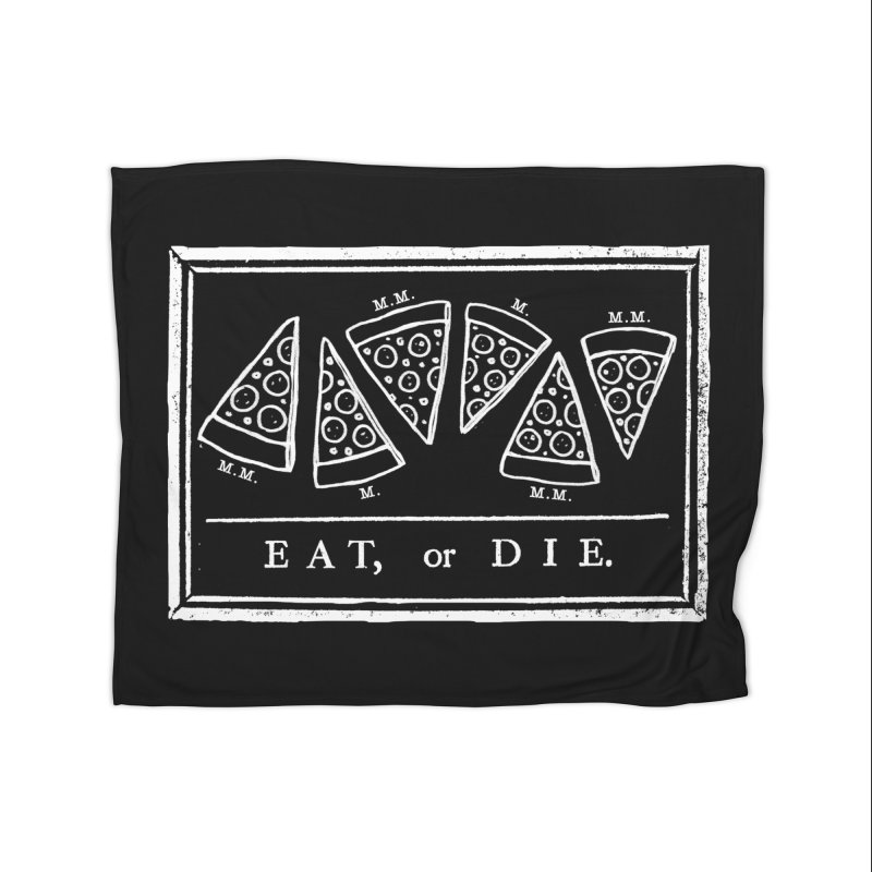 Eat or Die (white) Home Blanket by jublin's Artist Shop