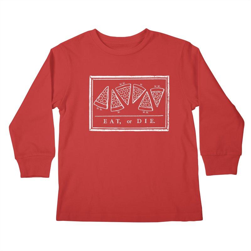 Eat or Die (white) Kids Longsleeve T-Shirt by jublin's Artist Shop