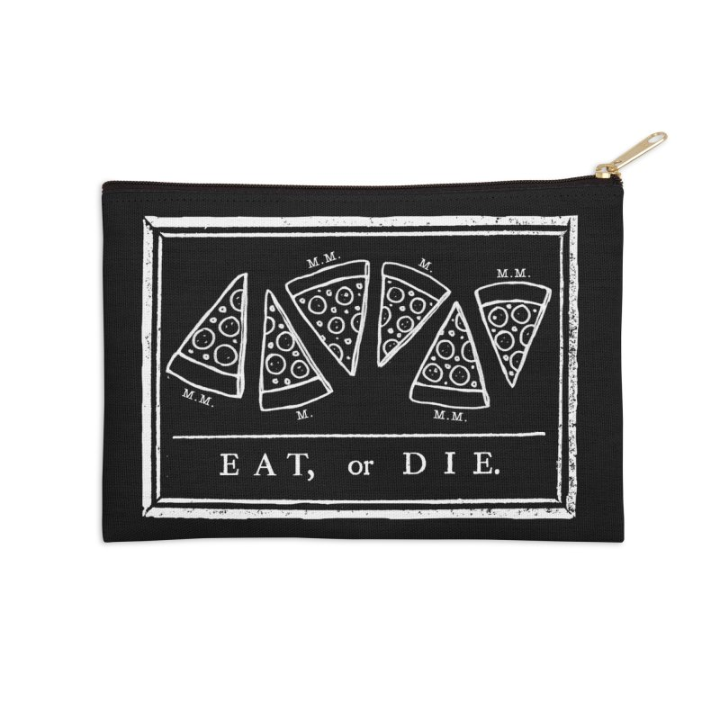 Eat or Die (white) Accessories Zip Pouch by jublin's Artist Shop