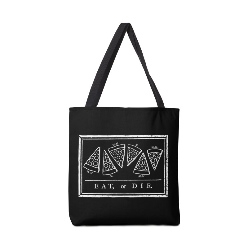 Eat or Die (white) Accessories Bag by jublin's Artist Shop