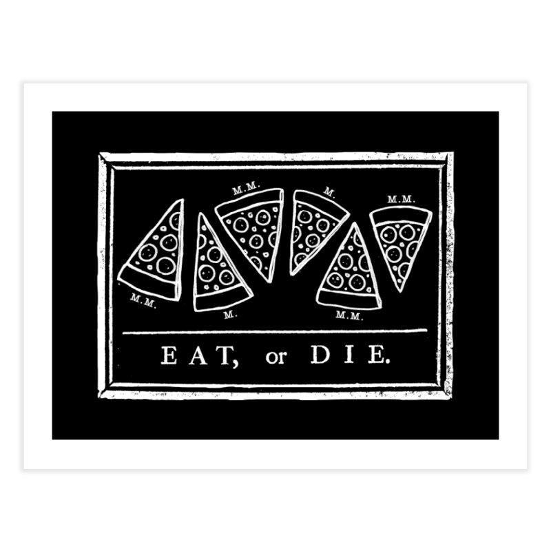 Eat or Die (white)   by jublin's Artist Shop