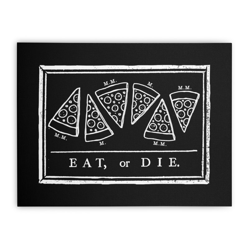 Eat or Die (white) Home Stretched Canvas by jublin's Artist Shop