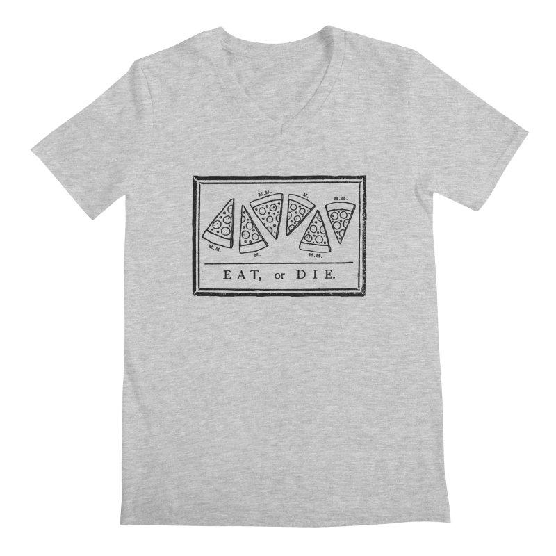 Eat or Die (black) Men's V-Neck by jublin's Artist Shop