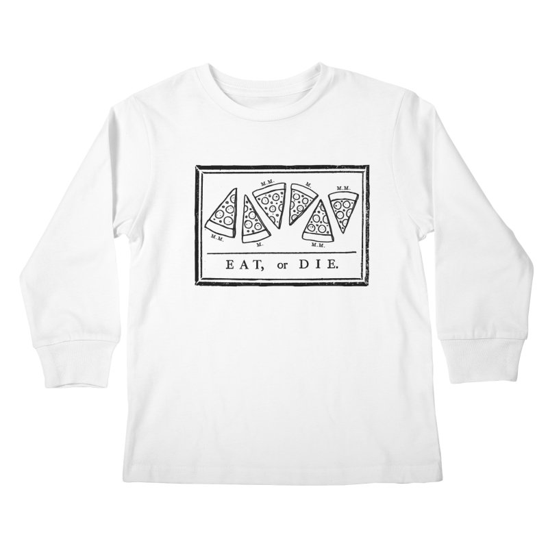 Eat or Die (black) Kids Longsleeve T-Shirt by jublin's Artist Shop