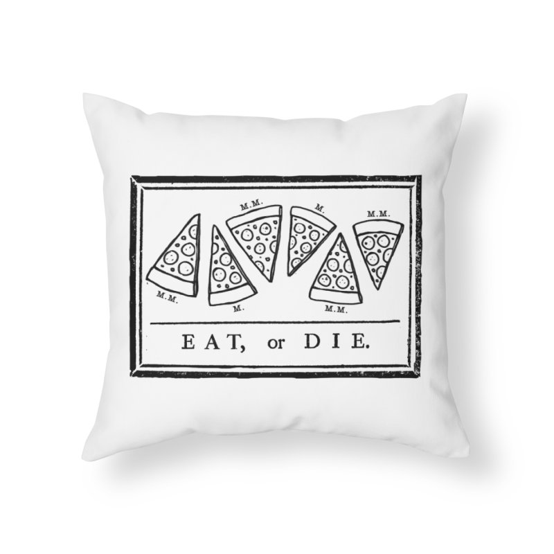 Eat or Die (black) Home Throw Pillow by jublin's Artist Shop
