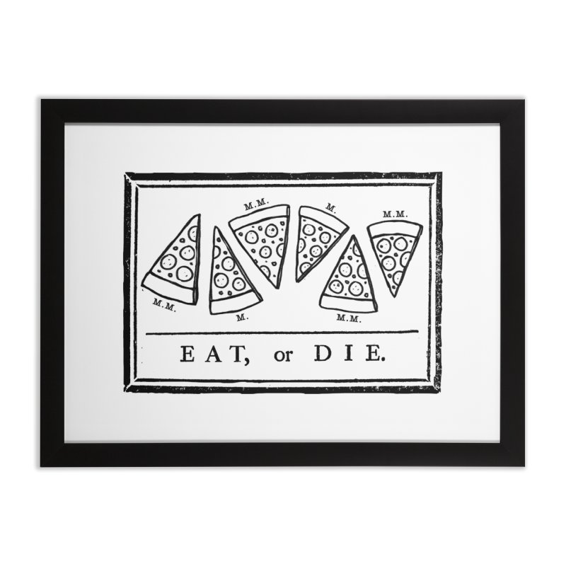 Eat or Die (black) Home Framed Fine Art Print by jublin's Artist Shop