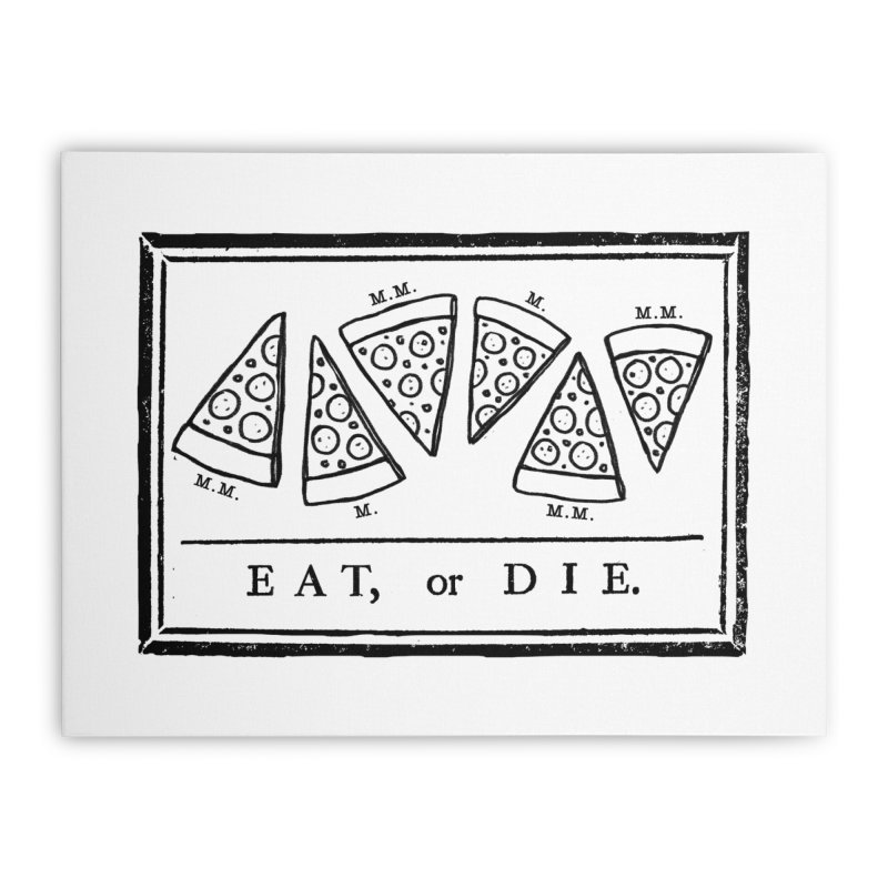 Eat or Die (black) Home Stretched Canvas by jublin's Artist Shop