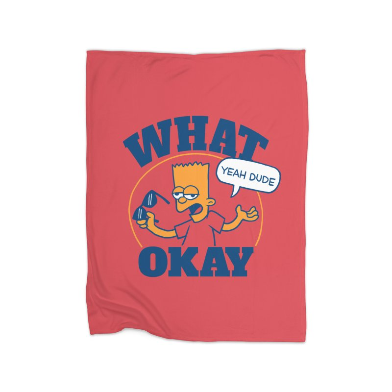 What Okay Home Fleece Blanket Blanket by jublin's Artist Shop