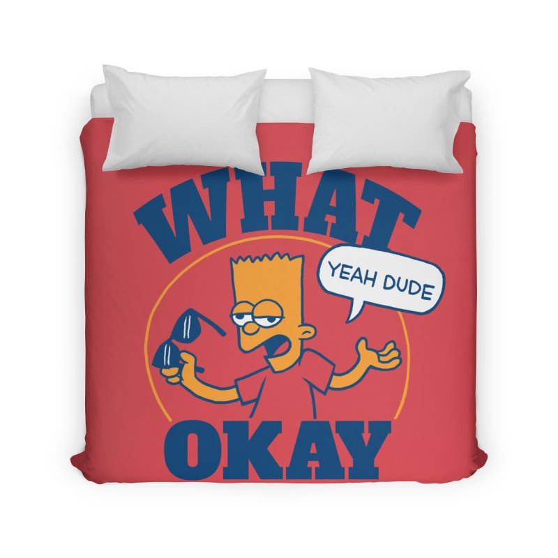 What Okay Home Duvet by jublin's Artist Shop