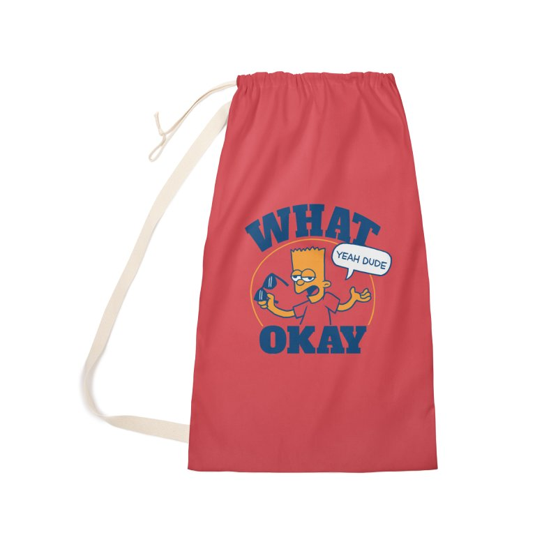 What Okay Accessories Laundry Bag Bag by jublin's Artist Shop