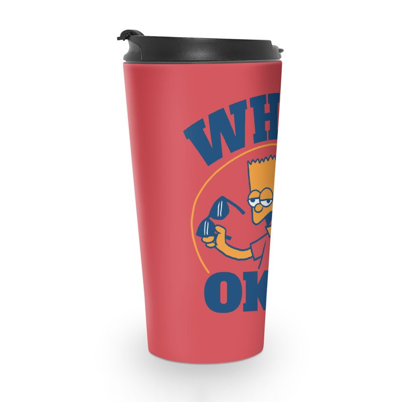 What Okay Accessories Travel Mug by jublin's Artist Shop