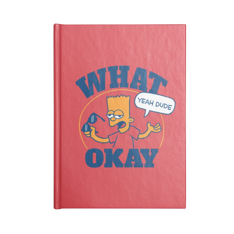 What Okay Accessories Lined Journal Notebook by jublin's Artist Shop