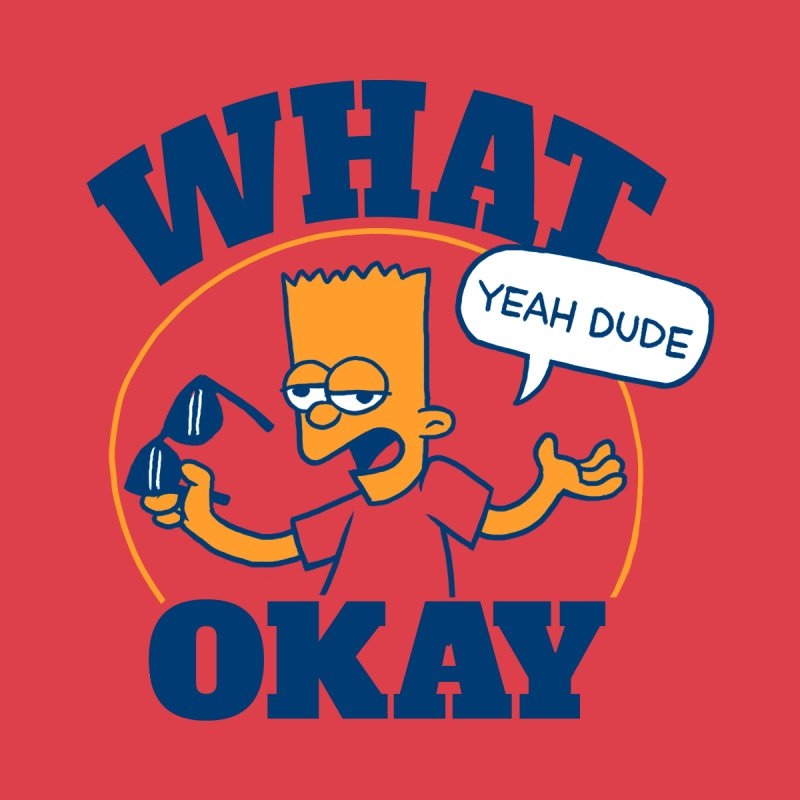 What Okay Men's T-Shirt by jublin's Artist Shop