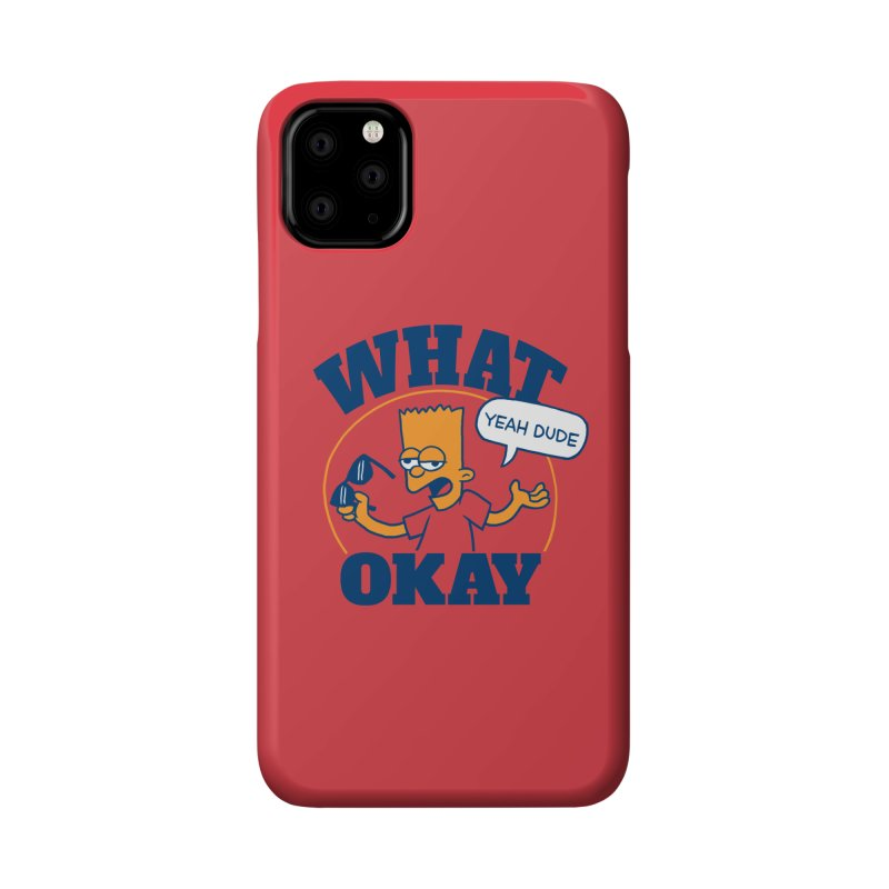 What Okay Accessories Phone Case by jublin's Artist Shop