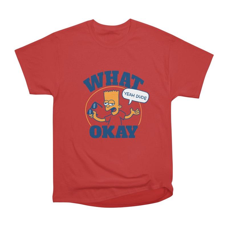 What Okay Women's Classic Unisex T-Shirt by jublin's Artist Shop