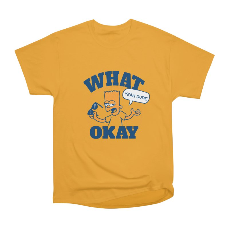 What Okay Men's Heavyweight T-Shirt by jublin's Artist Shop