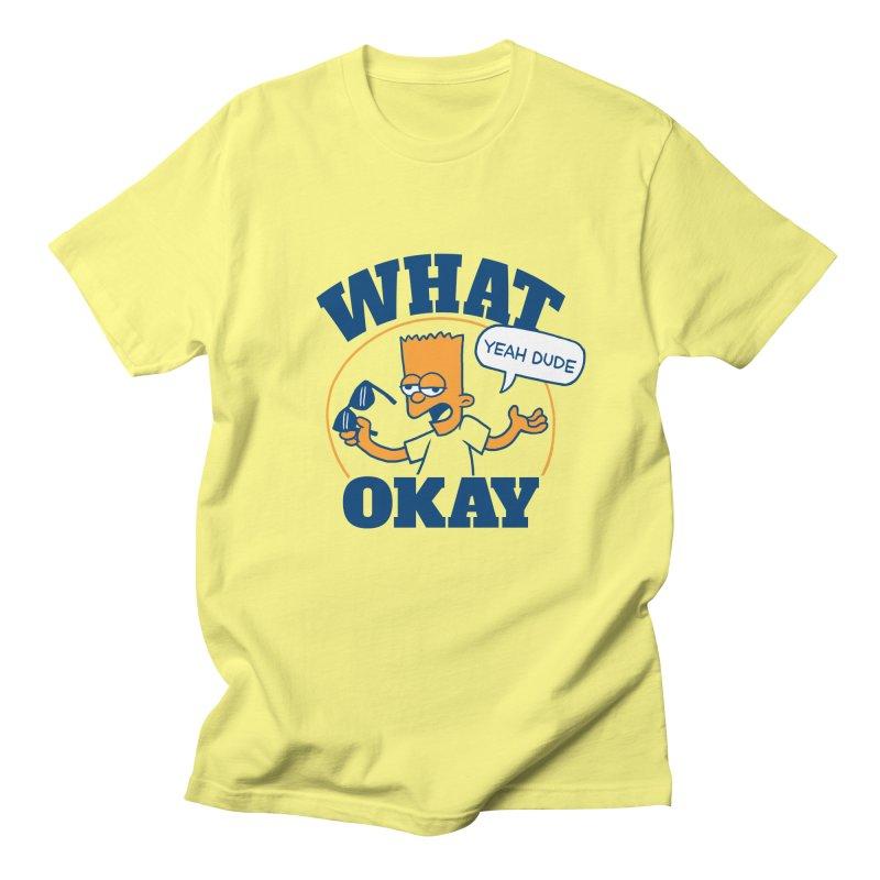 What Okay Women's Unisex T-Shirt by jublin's Artist Shop