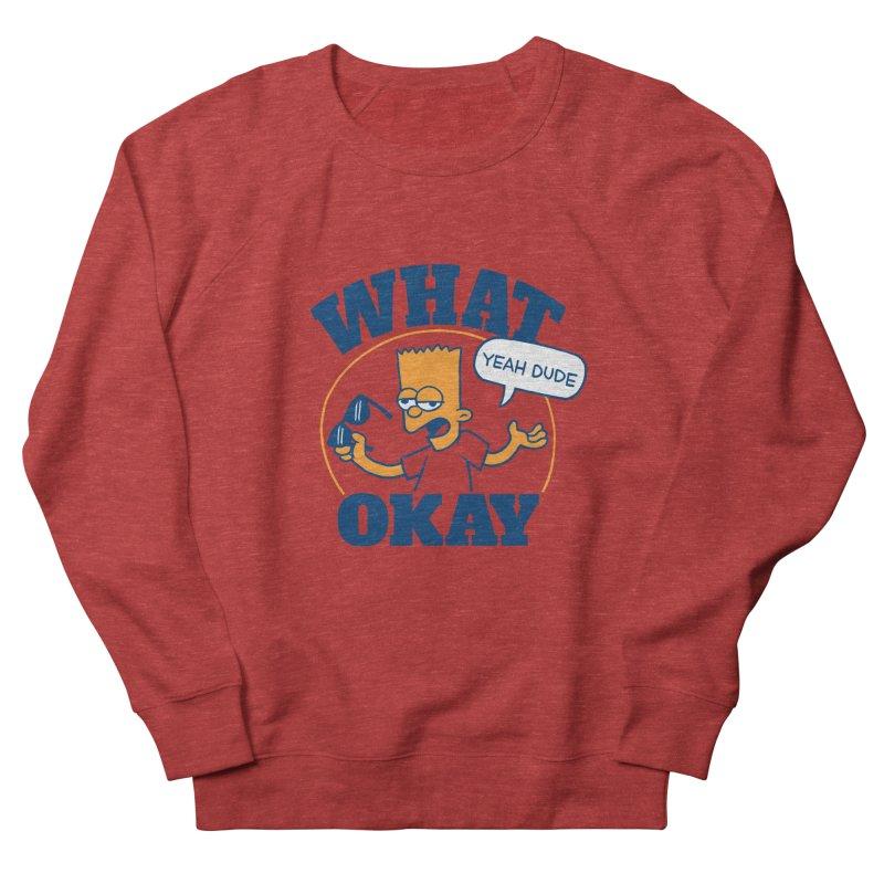 What Okay Women's French Terry Sweatshirt by jublin's Artist Shop
