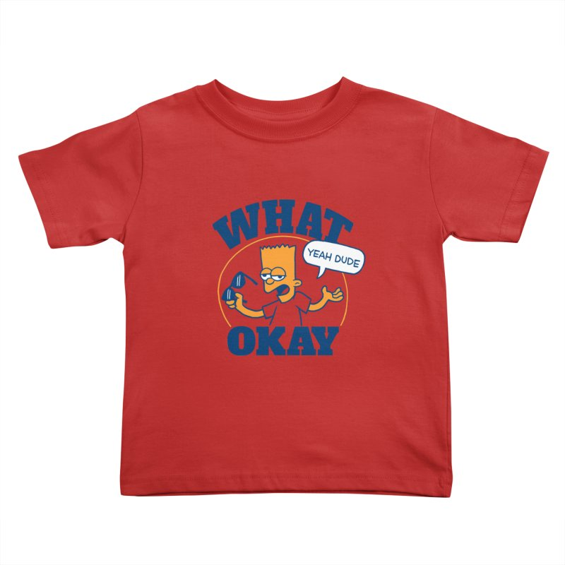 What Okay Kids Toddler T-Shirt by jublin's Artist Shop