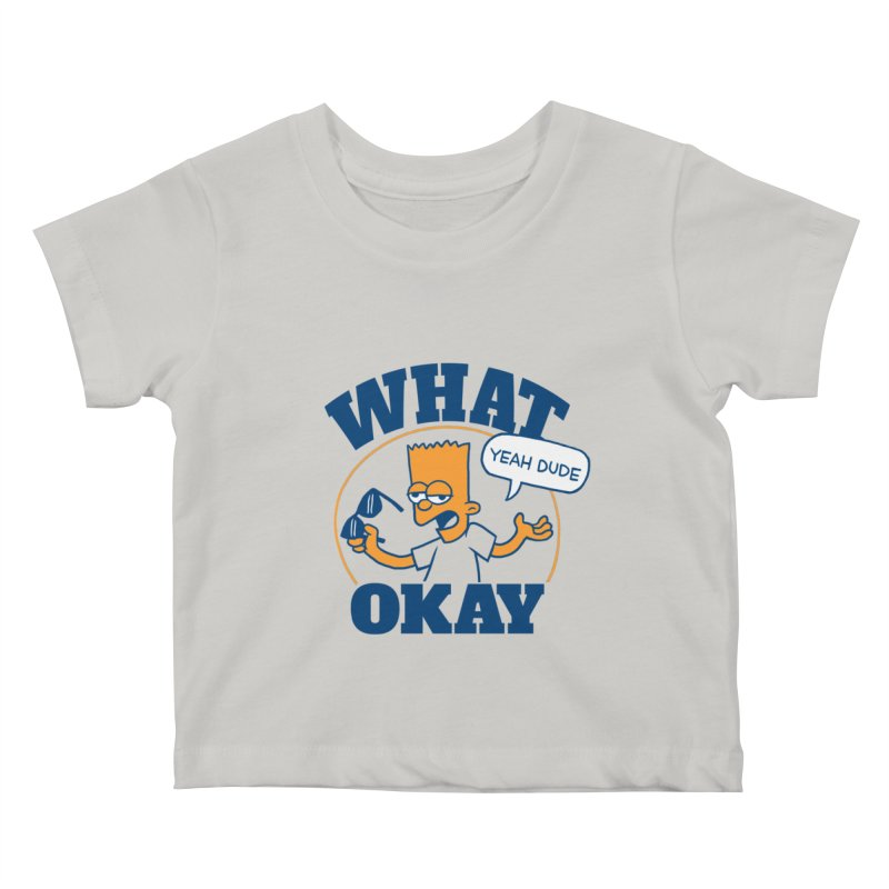 What Okay Kids Baby T-Shirt by jublin's Artist Shop