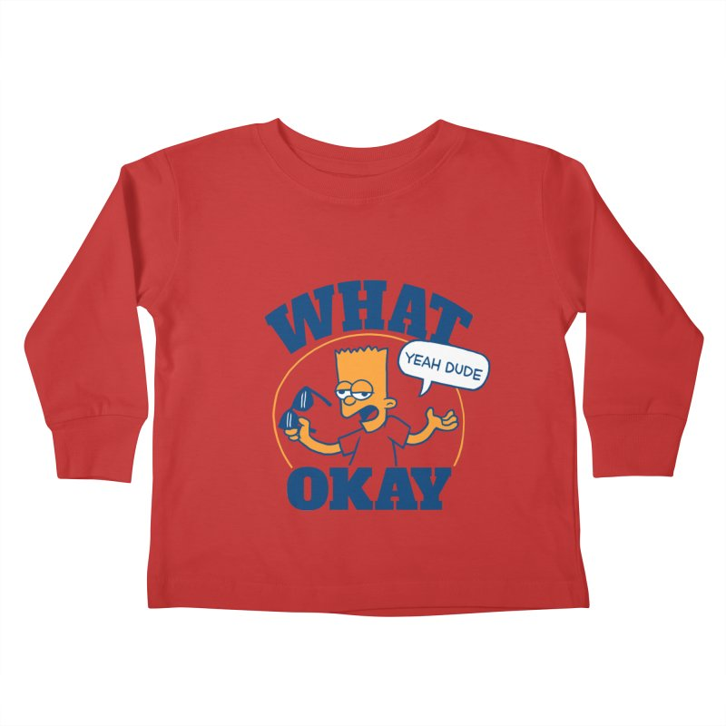 What Okay Kids Toddler Longsleeve T-Shirt by jublin's Artist Shop