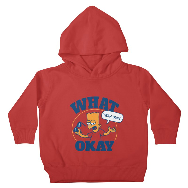 What Okay Kids Toddler Pullover Hoody by jublin's Artist Shop