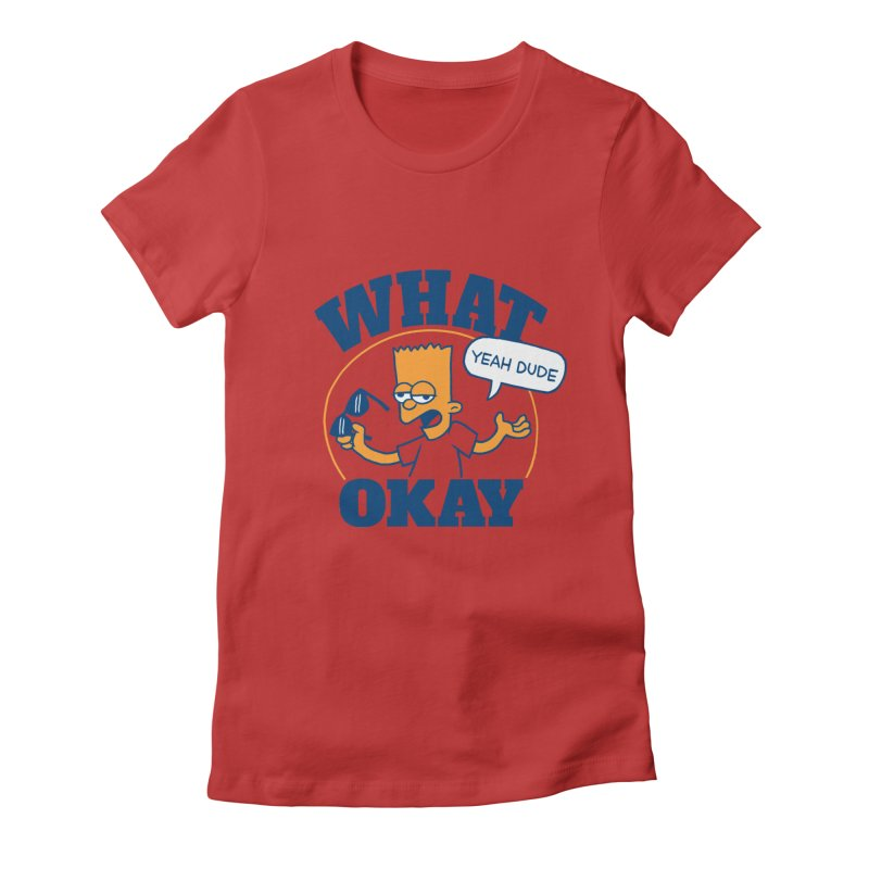 What Okay Women's Fitted T-Shirt by jublin's Artist Shop