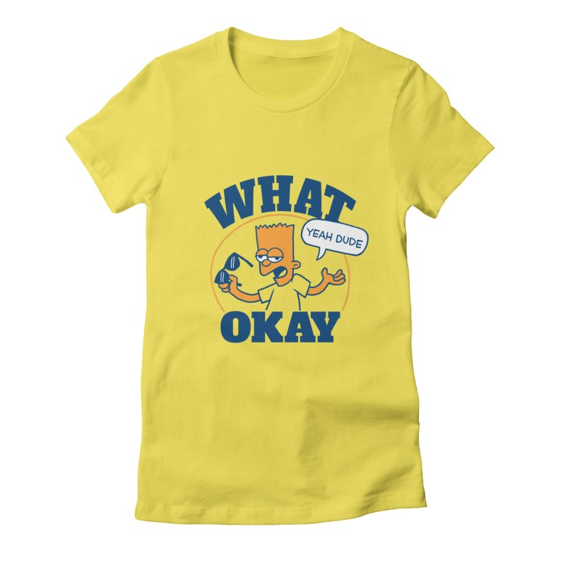 What Okay Women's T-Shirt by jublin's Artist Shop