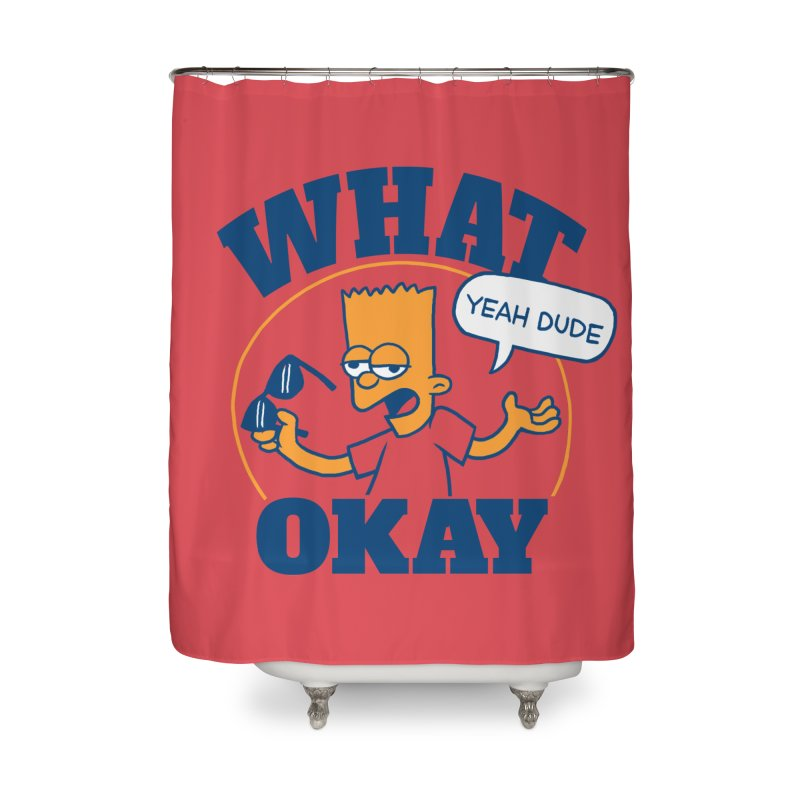 What Okay Home Shower Curtain by jublin's Artist Shop