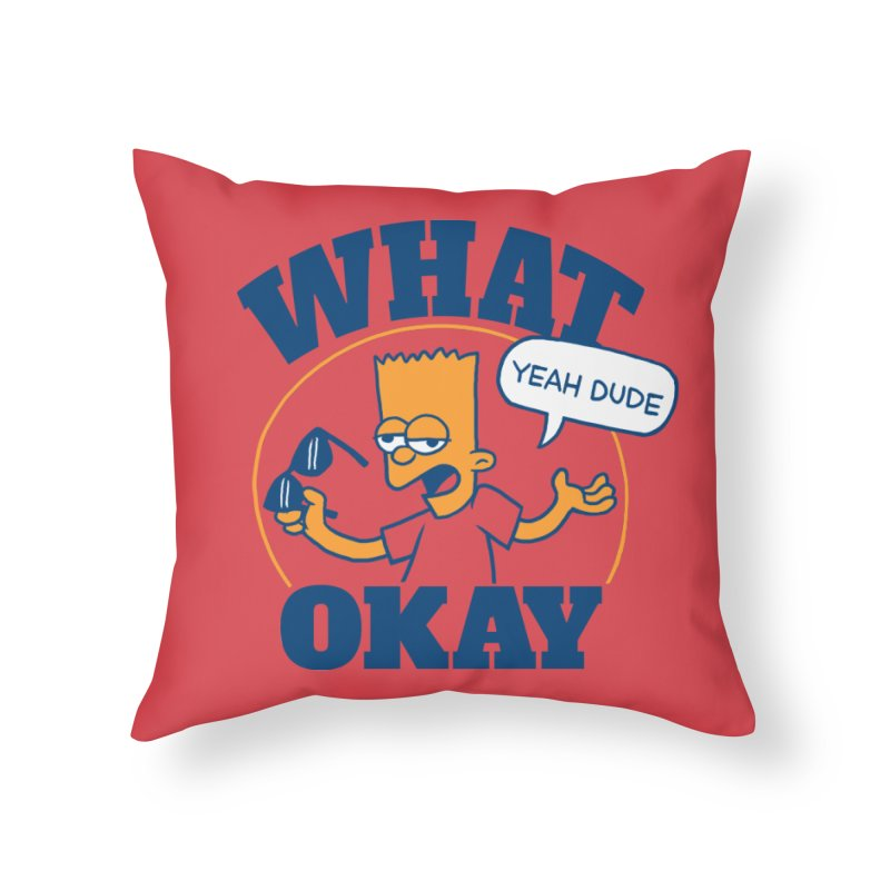 What Okay Home Throw Pillow by jublin's Artist Shop