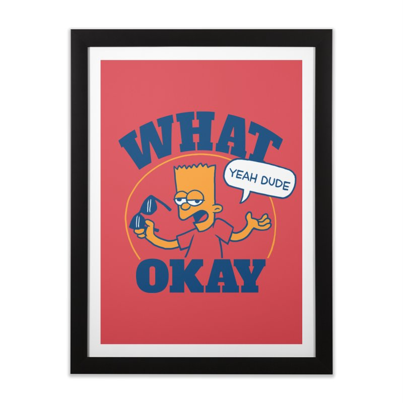 What Okay Home Framed Fine Art Print by jublin's Artist Shop