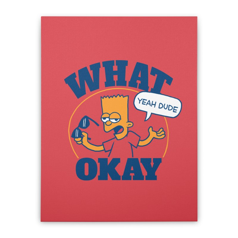 What Okay Home Stretched Canvas by jublin's Artist Shop