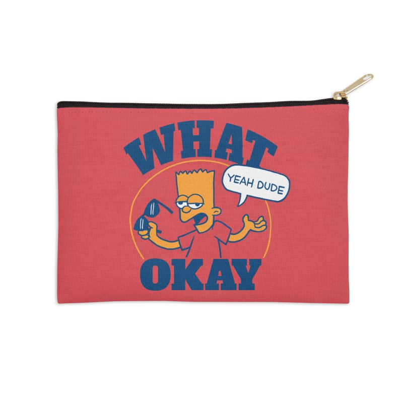 What Okay Accessories Zip Pouch by jublin's Artist Shop