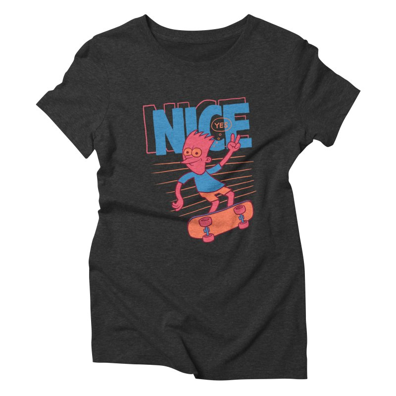 Nice Women's Triblend T-Shirt by jublin's Artist Shop