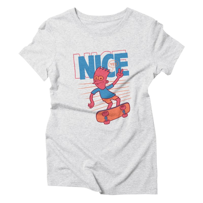 Nice Women's Triblend T-Shirt by jublin's Artist Shop