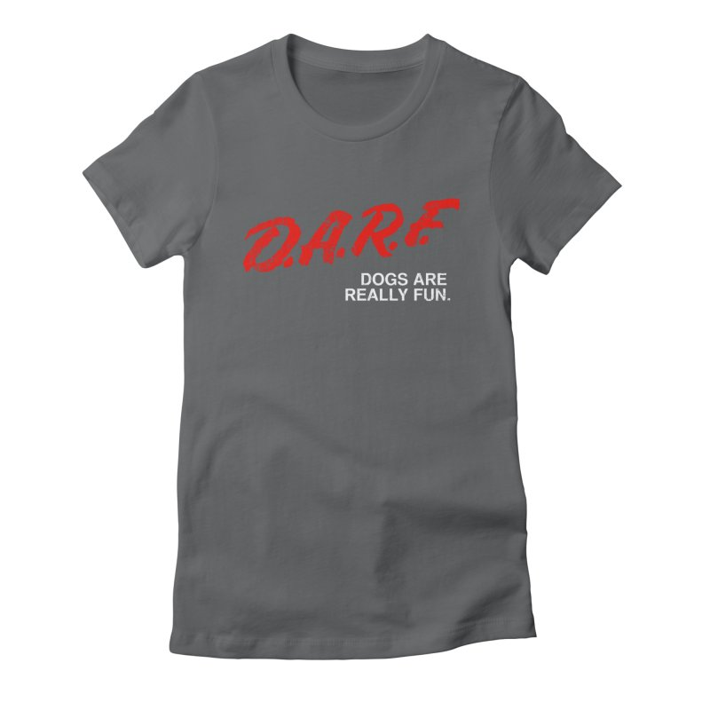 D.A.R.F. Women's Fitted T-Shirt by jublin's Artist Shop