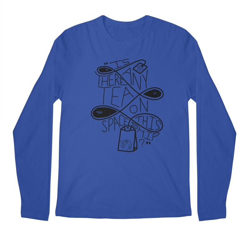 Is there any tea on this spaceship? Men's Longsleeve T-Shirt by Juleah Kaliski Designs