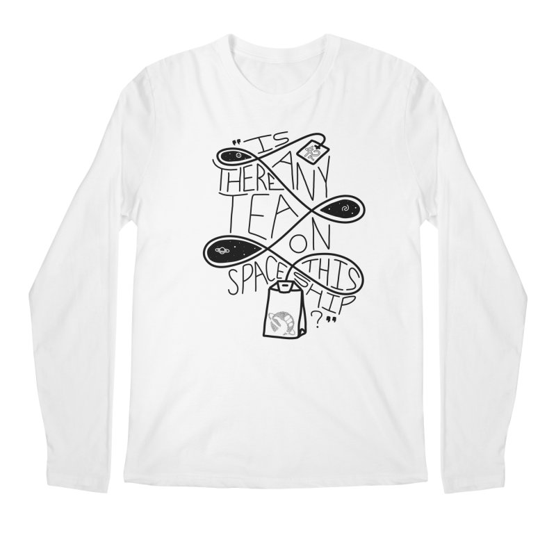 Is there any tea on this spaceship? Men's Regular Longsleeve T-Shirt by Juleah Kaliski Designs