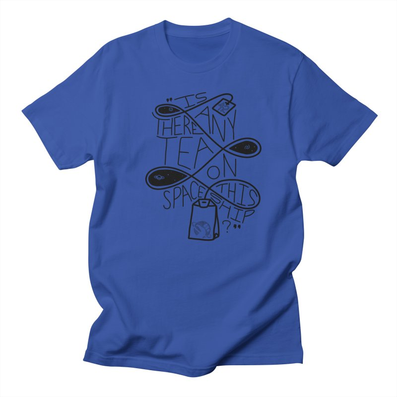 Is there any tea on this spaceship? Men's T-Shirt by Juleah Kaliski Designs