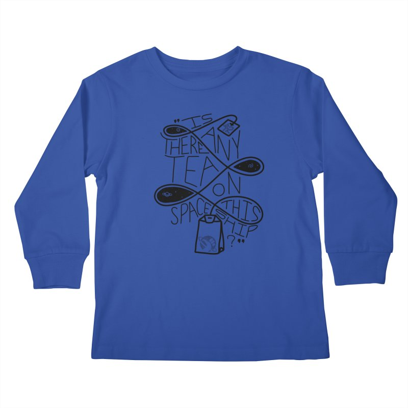 Is there any tea on this spaceship? Kids Longsleeve T-Shirt by Juleah Kaliski Designs