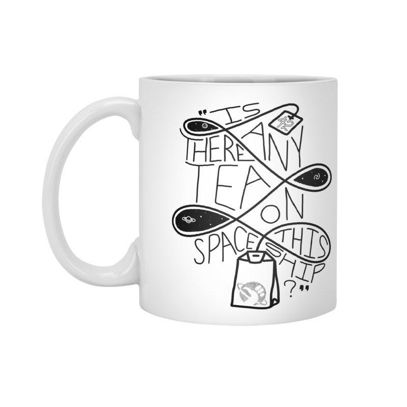 Is there any tea on this spaceship? in Standard Mug White by Juleah Kaliski Designs