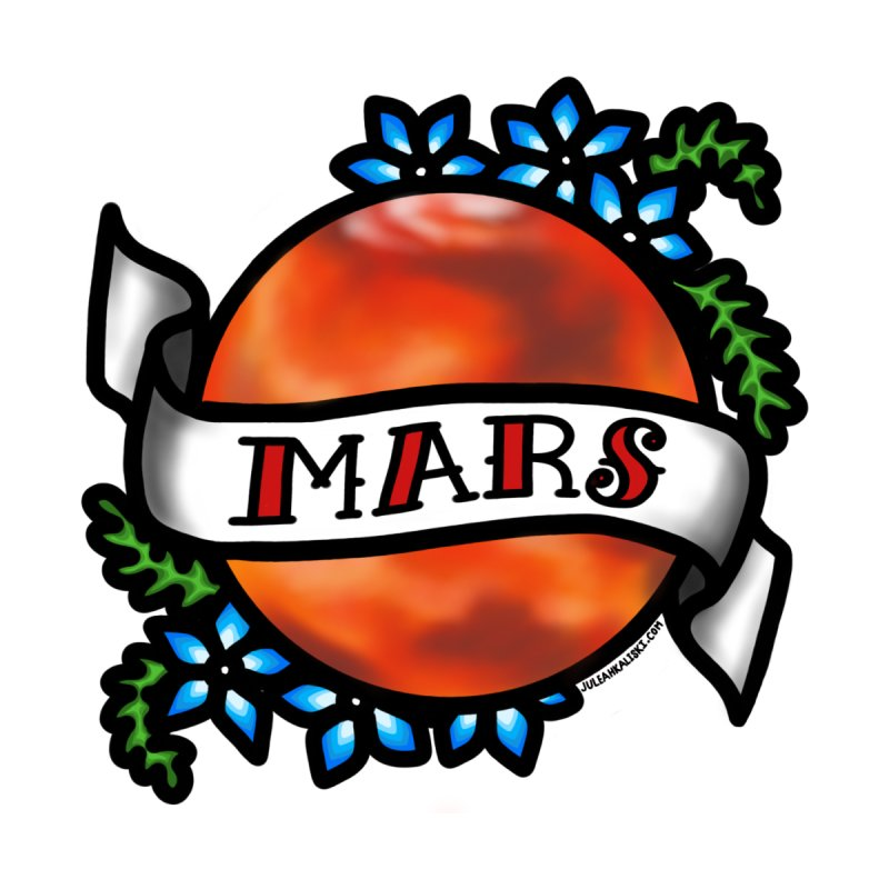 Mars, I shall always love you None  by Juleah Kaliski Designs