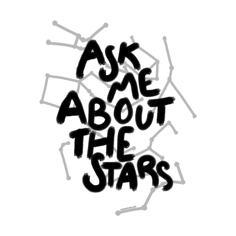Ask Me About The Stars Home Throw Pillow by Juleah Kaliski Designs
