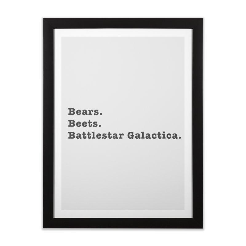 Bears Beets Battlestar Galactica Home Framed Fine Art Print by jumpy's Artist Shop