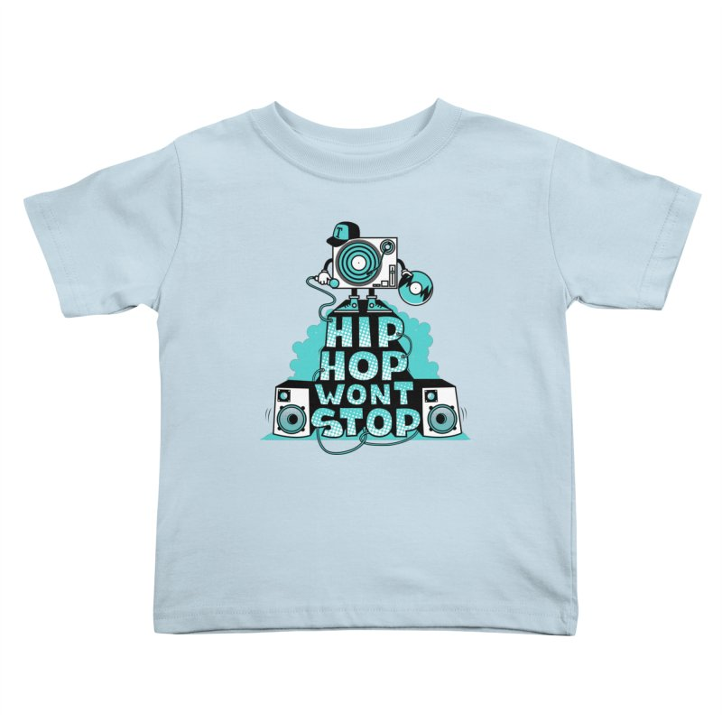 HIP-HOP WON'T STOP Kids Toddler T-Shirt by jumpy's Artist Shop