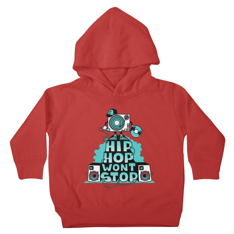HIP-HOP WON'T STOP Kids Toddler Pullover Hoody by jumpy's Artist Shop