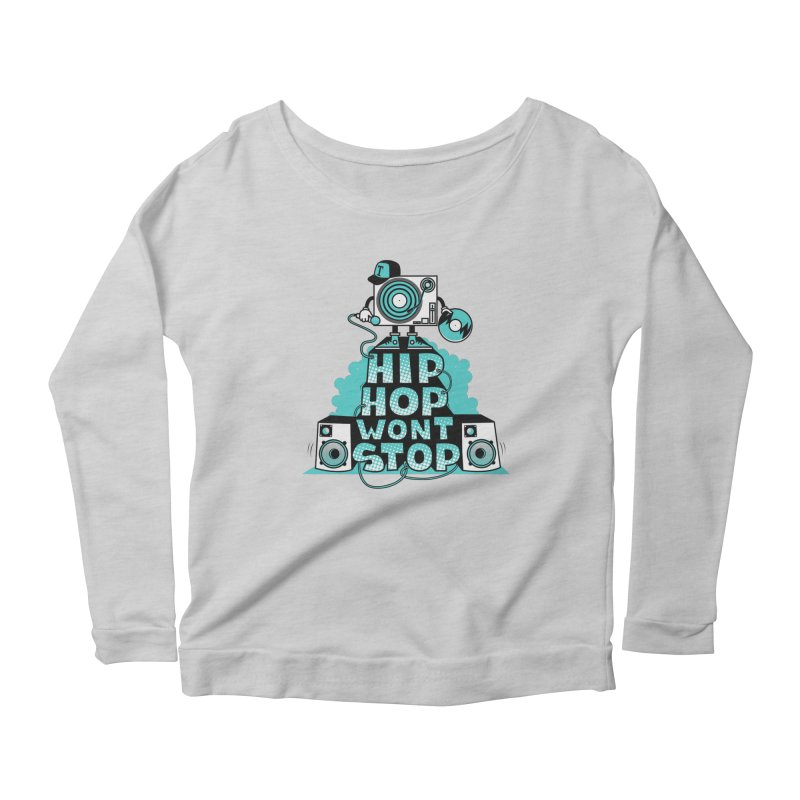 HIP-HOP WON'T STOP Women's Longsleeve Scoopneck  by jumpy's Artist Shop