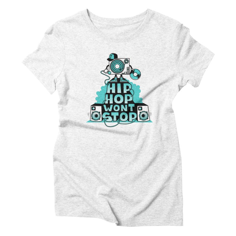 HIP-HOP WON'T STOP Women's Triblend T-shirt by jumpy's Artist Shop