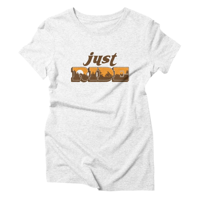 just ride Women's Triblend T-shirt by junkers's Shop